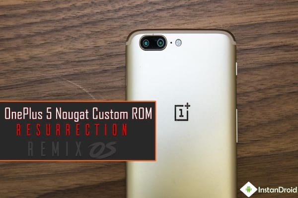 OnePlus 5 Nougat Custom ROM - Resurrection Remix OS