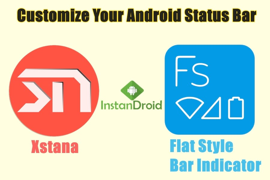 Customize Android Status Bar Using Xstana And FSBI - PRO Versions