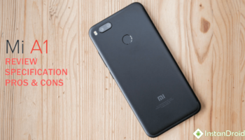 XIAOMI MI A1 Full Review, Specification, Pros and Cons-www.instandroid.net