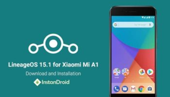 Xiaomi Mi A1 Oreo Custom Rom Lineage OS 15.1 (Unofficial)_www.instandroid.net