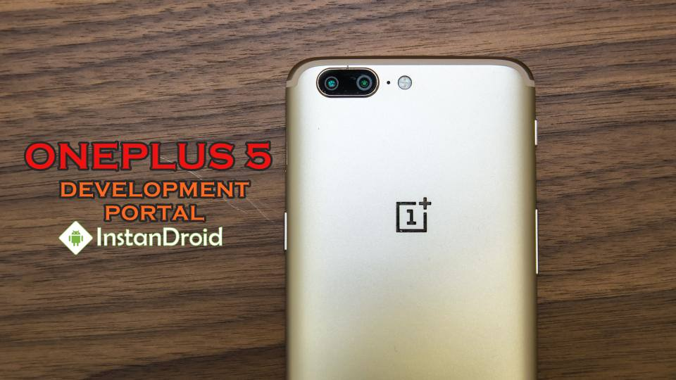 OnePlus 5 Development – Unlock, TWRP, Root And All Custom ROM List