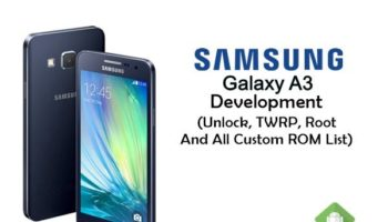Samsung Galaxy A3 Development – Unlock, TWRP, Root And All Custom ROM List_www.isnatndroid.net