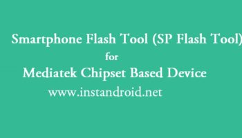 Smartphone Flash Tool for Mediatek Chipset Based Device (SP Flash Tool) www.instandroid.net