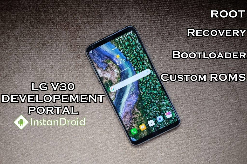 LG V30 Development – Unlock, TWRP, Root And All Custom ROM