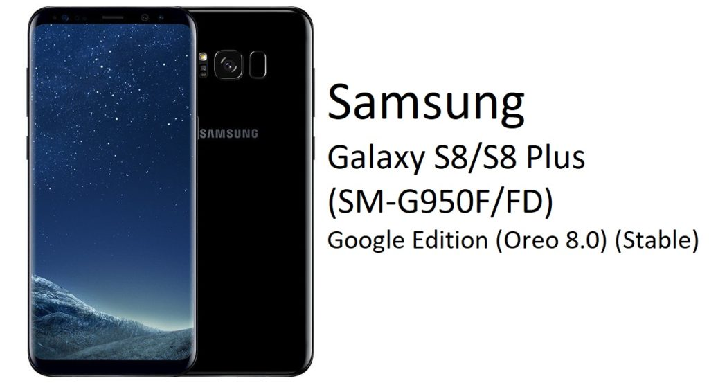 Samsung Galaxy S8 and S8 plus Oreo Custom Rom Google Edition (SM-G950FFD) (Oreo 8.0) (Stable) - www.instandroid.net