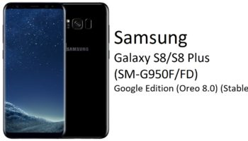 Samsung Galaxy S8 and S8 plus Oreo Custom Rom Google Edition (SM-G950F FD) (Oreo 8.0) (Stable) – www.instandroid.net