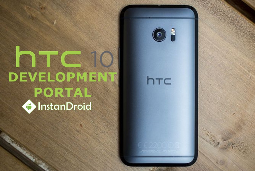 HTC 10 Development – Unlock, TWRP, Root And All Custom ROM List