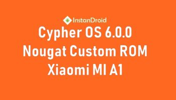 Xiaomi MI A1 Nougat Custom Rom Cypher OS ROM – AOSCP (Nougat 7.1.2) (Unofficial)_www.instandroid.net