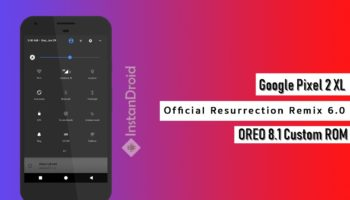 Google Pixel 2 XL Oreo Custom Rom Resurrection Remix V6.0 (Oreo 8.1) (Official)_www.instandroid.net