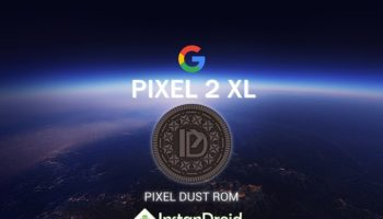 Google Pixel 2 XL PIE 9.0 Custom ROM Pixel Dust Pie_www.instandroid.net