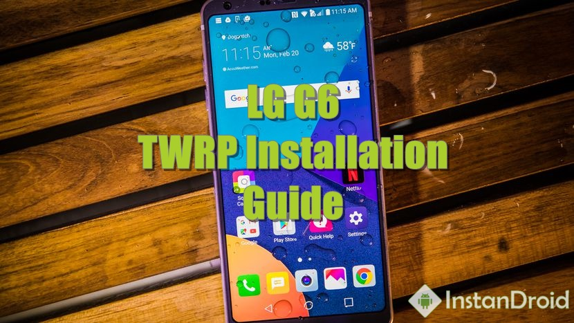 LG G6 H870 Custom Recovery TWRP Installation | InstanDroid