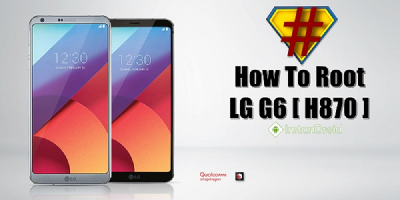 LG G6 H870 Root Method [Flashable ZIP]