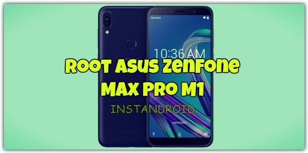 How To Root Asus Zenfone Max Pro M1   InstanDroid
