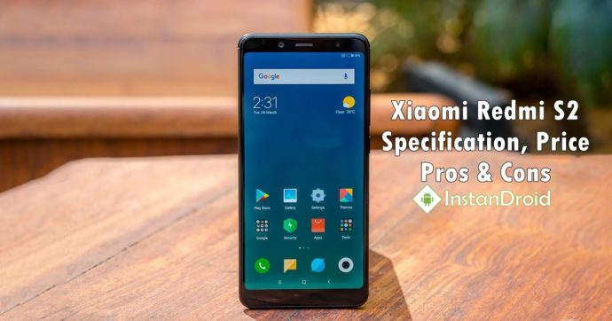 Xiaomi Redmi S2 Specification, Price, Pros And Cons